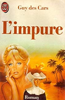L 'impure, Guy des Cars, édition j 'ai Lu