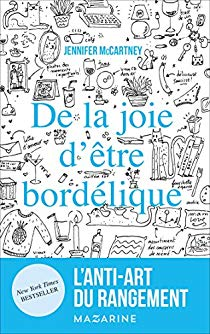De la joie d ' être bordélique ; Jennifer McCartney