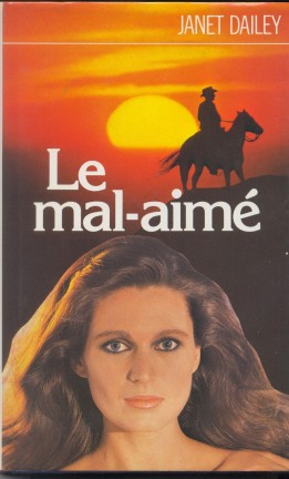 Le mal-aimé de Janet Dailey ; Edition france Loisir ; romance