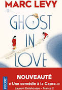 Ghost in Love ; Marc Levy ; Neuf