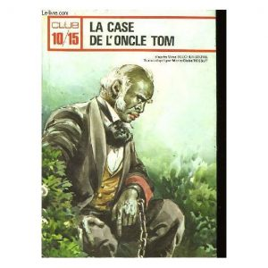 La case de l 'oncle Tom ; Beecher-Stowe