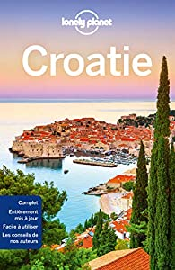 Croatie Lonely Planet (en français) ; 2018