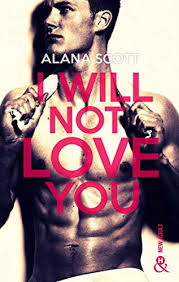 i will not love you